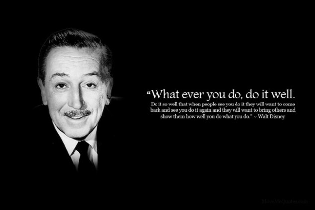 Walt-Disney-What-ever-you-do-do-it-well.-650x433.jpg